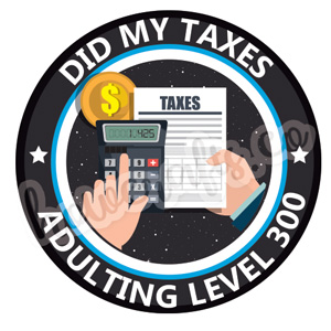 Adulting level - did my taxes