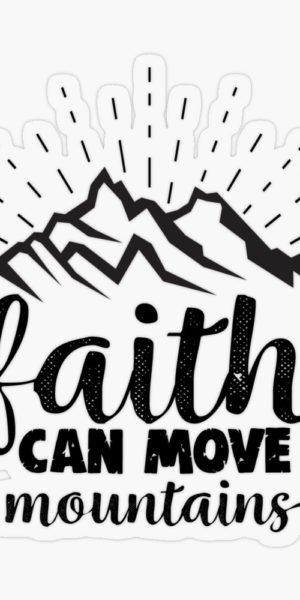 faith can move mountains stickers